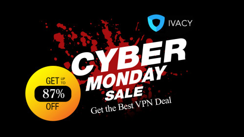 Get Ivacy VPN Cyber Monday 5-Year Plan At 87% Disc